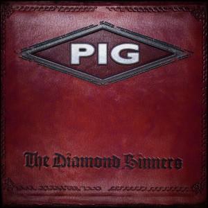 Pig - The Diamond Sinners (Single) 2016