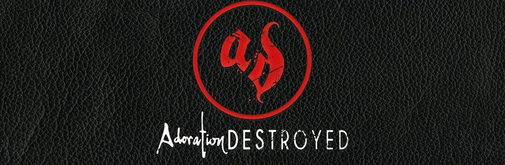 1140Adoration Destroyed - Ritual Damage