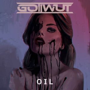 gottwut-oil-single-2016-cover