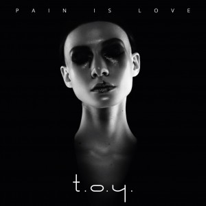 t.o.y.-cd-pain-is-love