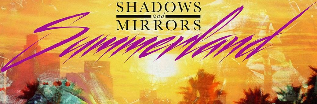 1140Shadows And Mirrors — Summerland