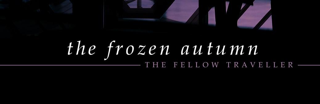 1140The Frozen Autumn- The Fellow Traveller cover design