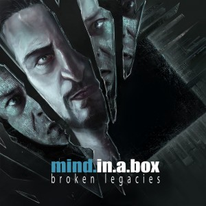 Mind In A Box - Broken Legacies (2017)