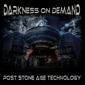 Darkness On Demand - Post Stone Age Technology (2018)