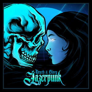 LAZERPUNK - DEATH & GLORY - cover