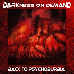 Darkness On Demand - Back To Psychoburbia (EP) (2018)