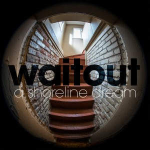A Shoreline Dream - Waitout (cover)