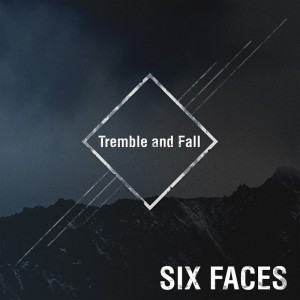 00-six-faces-tremble-and-fall-web-2019