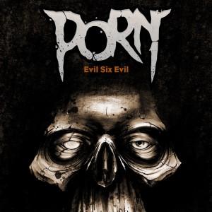 PORN_EvilSixEvil_FrontCover