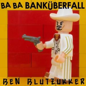Cover Artwork - Ben Blutzukker - Ba-Ba-Banküberfall (A Tribute to EAV)