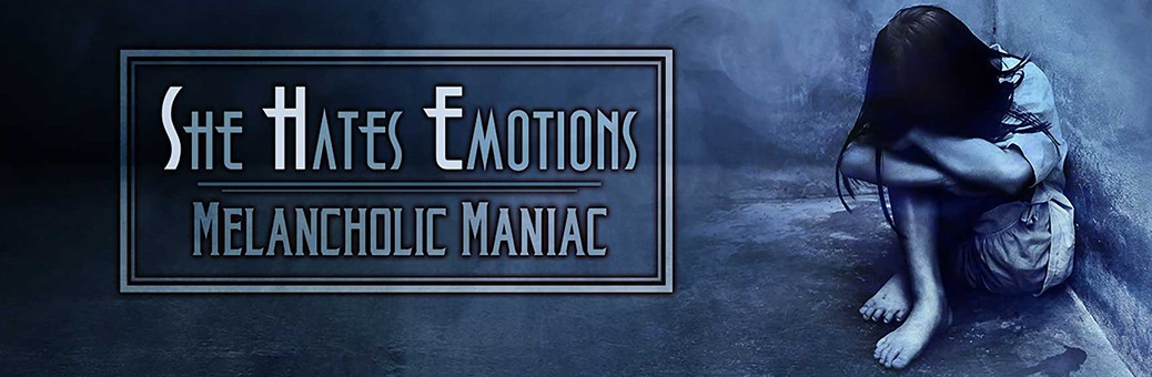 1140she_hates_emotions_-_melancholic_maniac