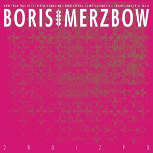 Boris & Merzbow