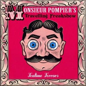 Monsieur Pompier's Travelling Freakshow